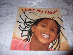 I Love My Hair! Natasha Anastasia Tarpley good used sc