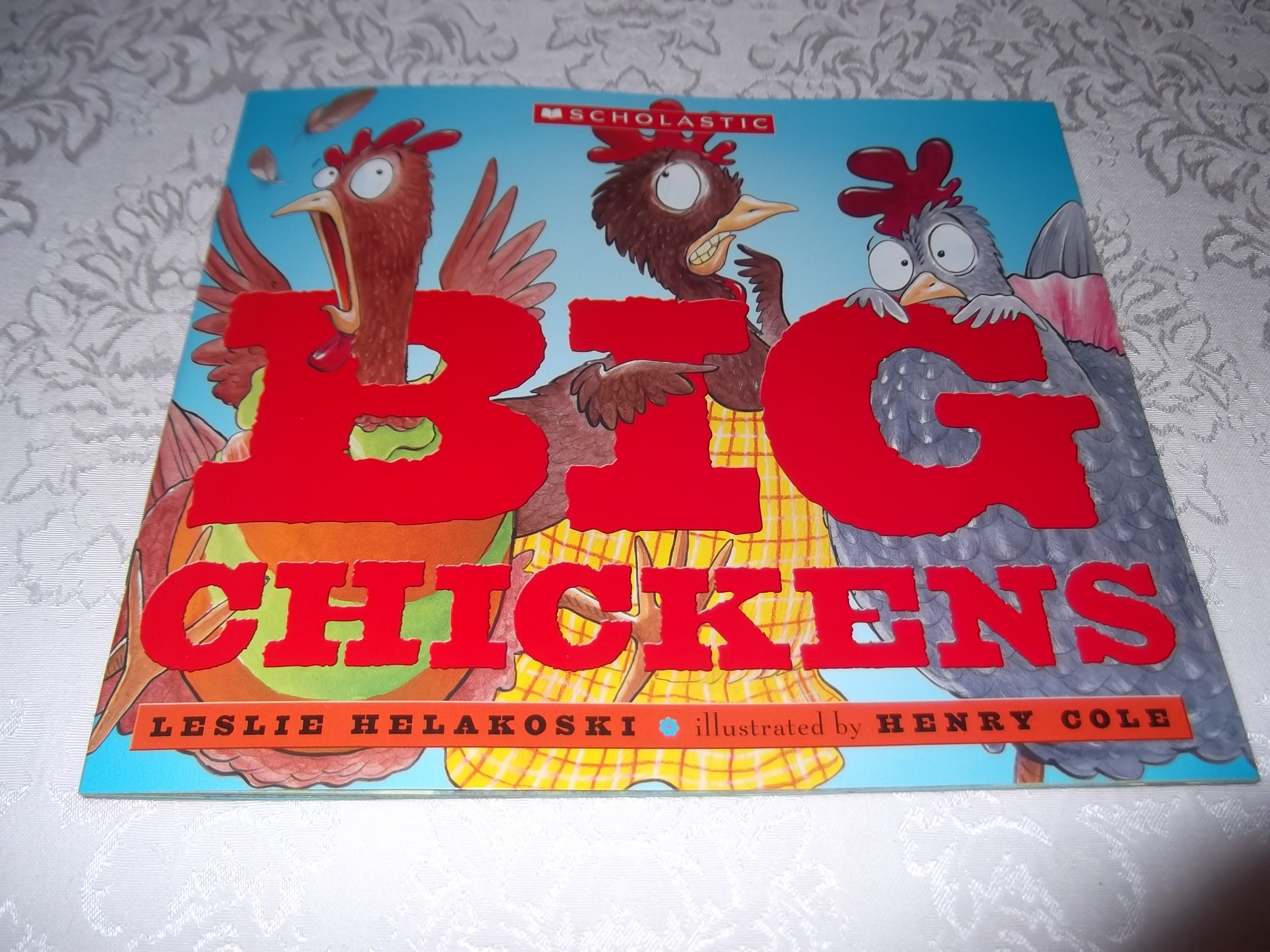 Big Chickens Leslie Helakoski Henry Cole brand new softcover