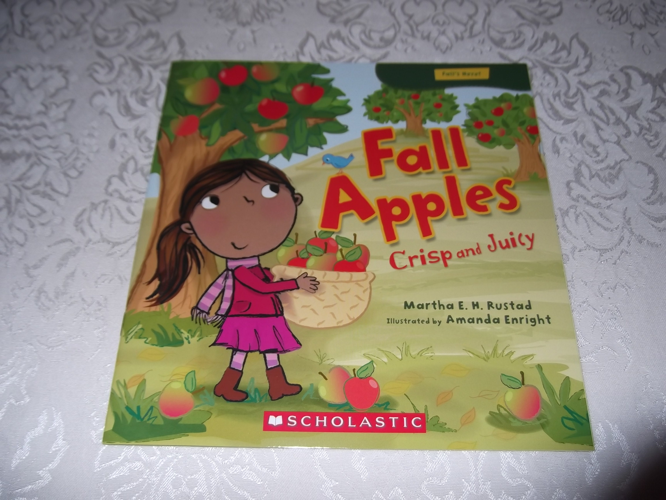Fall Apples Crisp and Juicy Martha E. H. Rustad Brand New Softcover