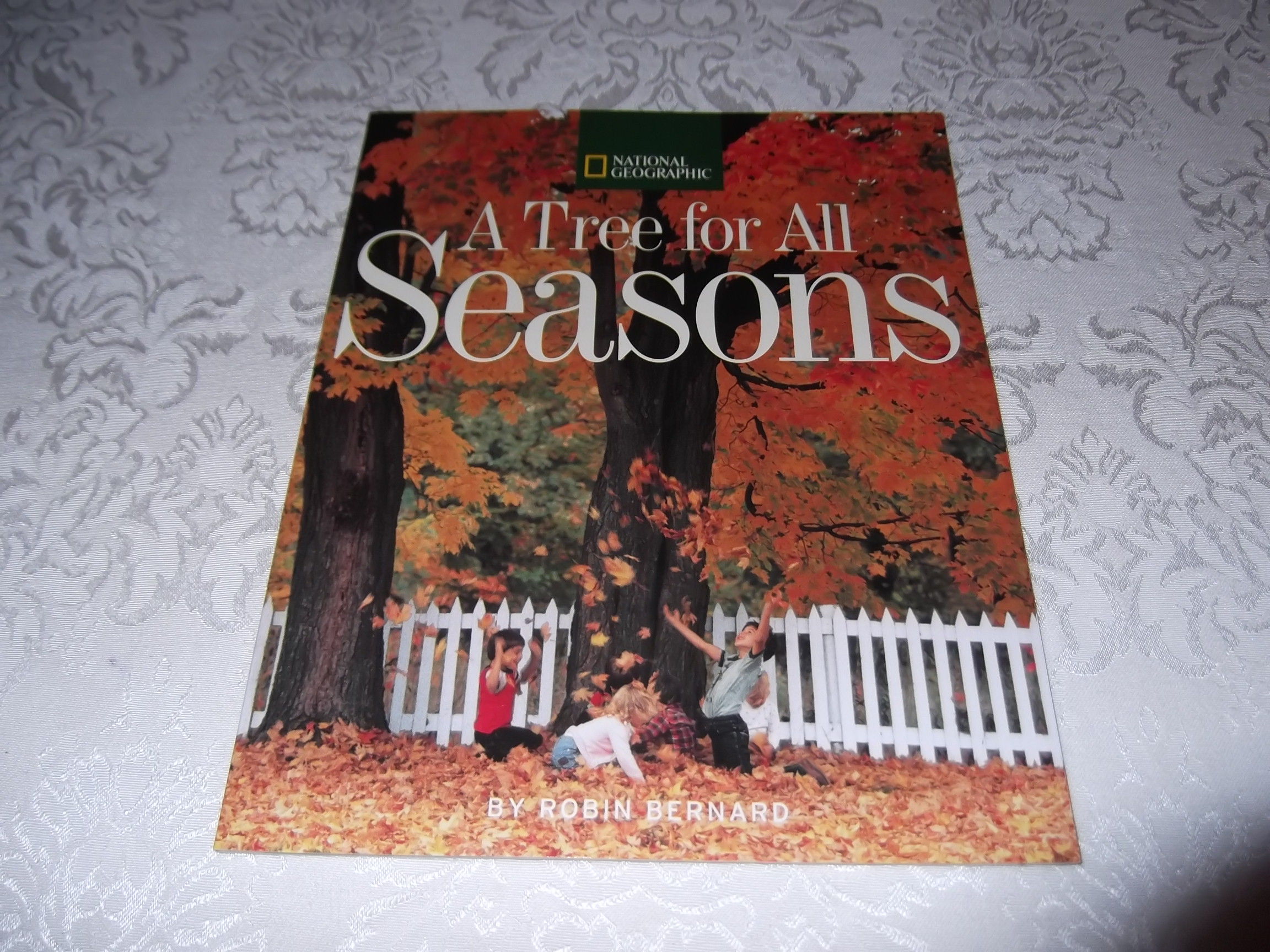 A Tree for All Seasons Robin Bernard National Geographic Brand New Softcover