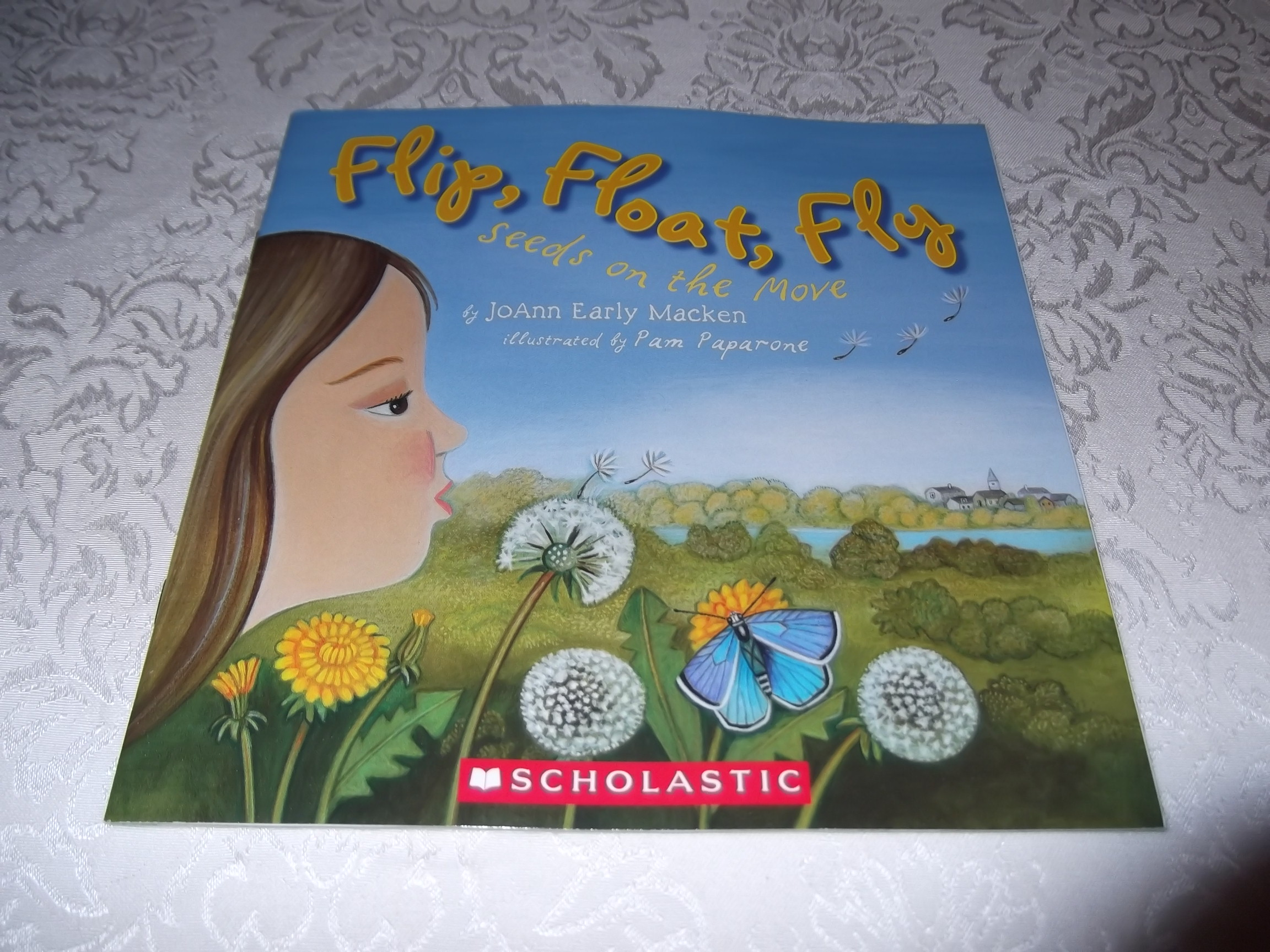 Flip, Float, Fly Seeds on the Move Joann Early Macken Brand New Softcover