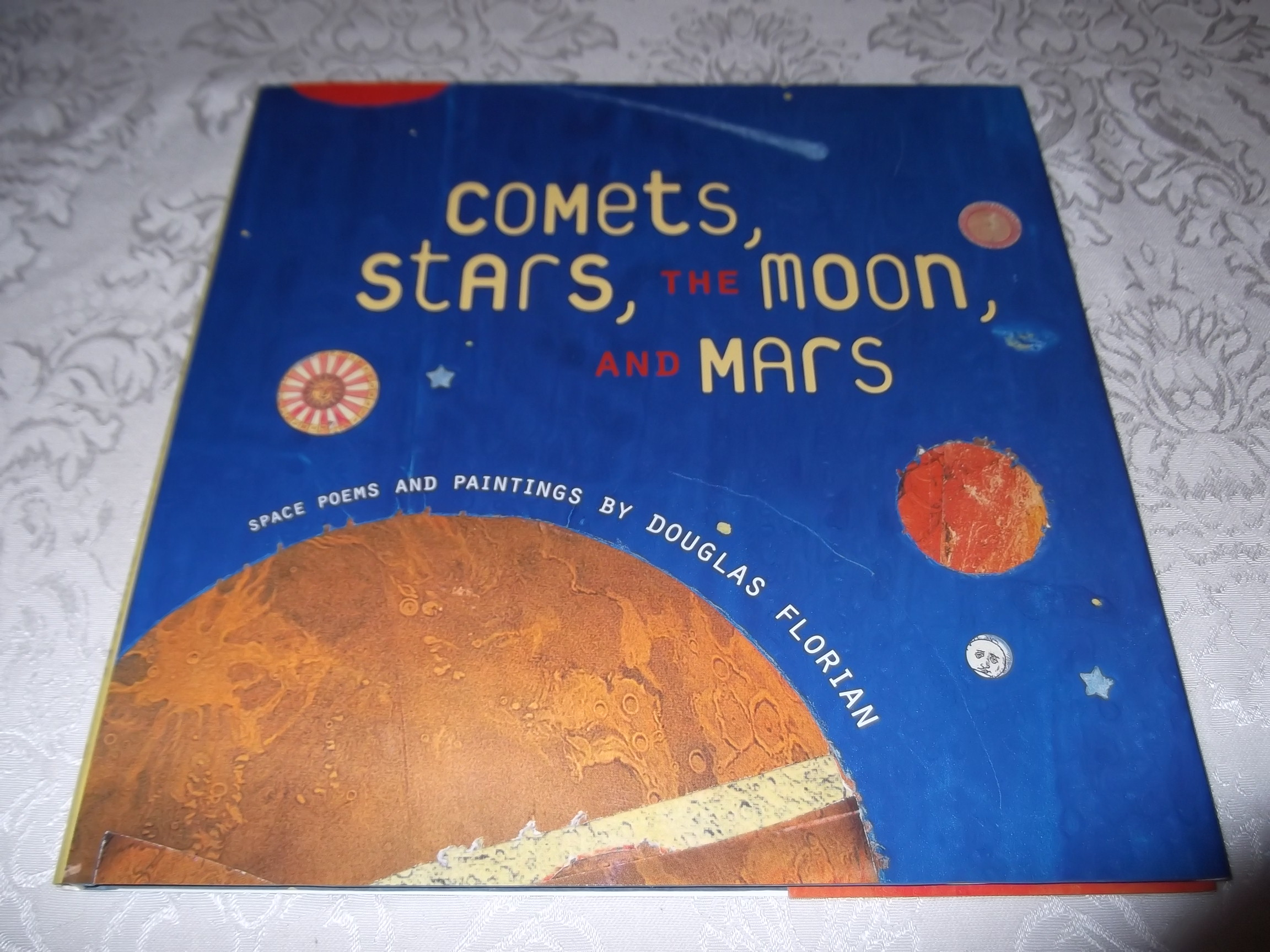 Comets, Stars, The Moon, And Mars Douglas Florian Brand New HC with Dust Jacket