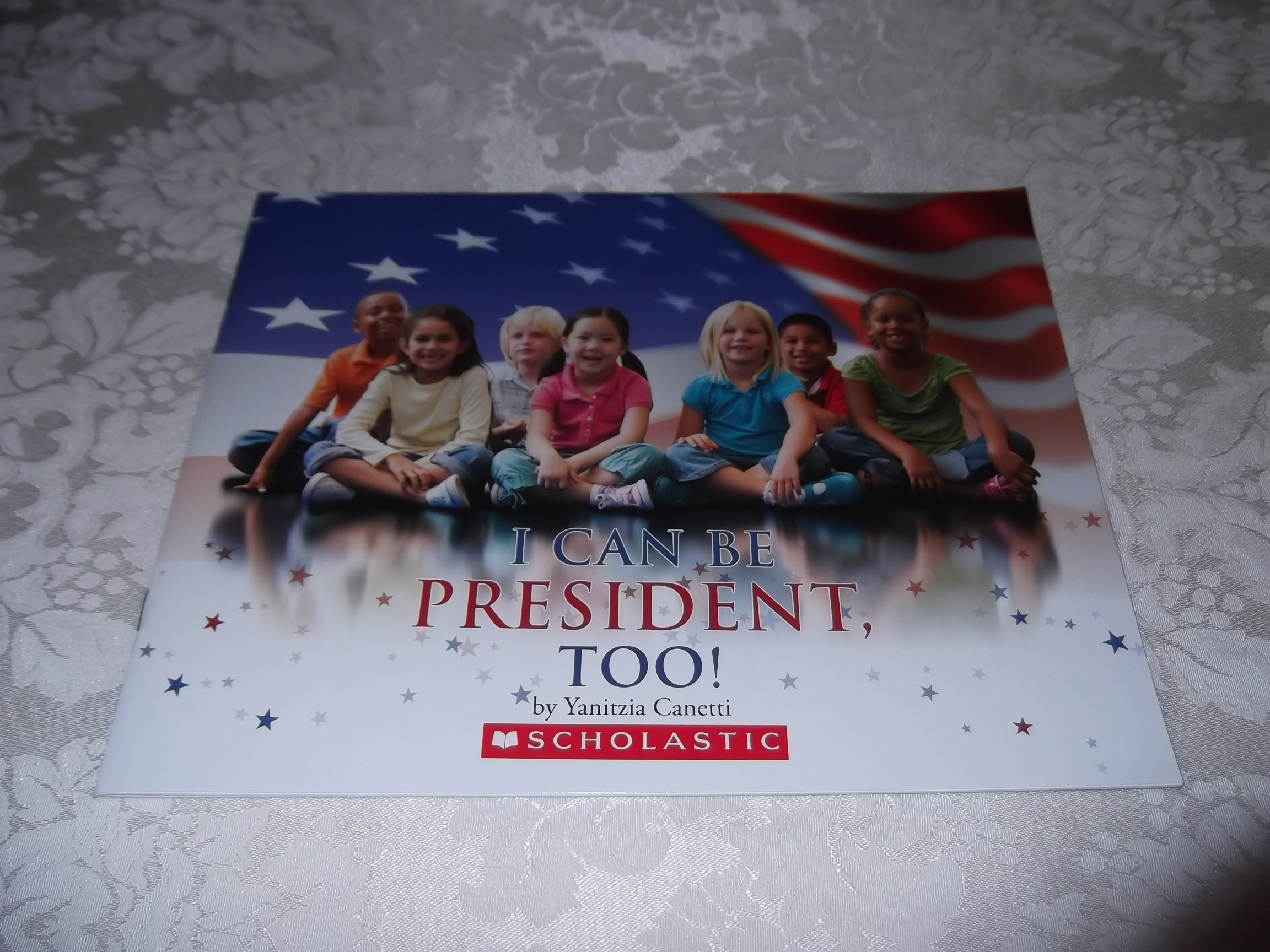 I Can Be President, Too! Yanitzia Canetti Brand New Softcover