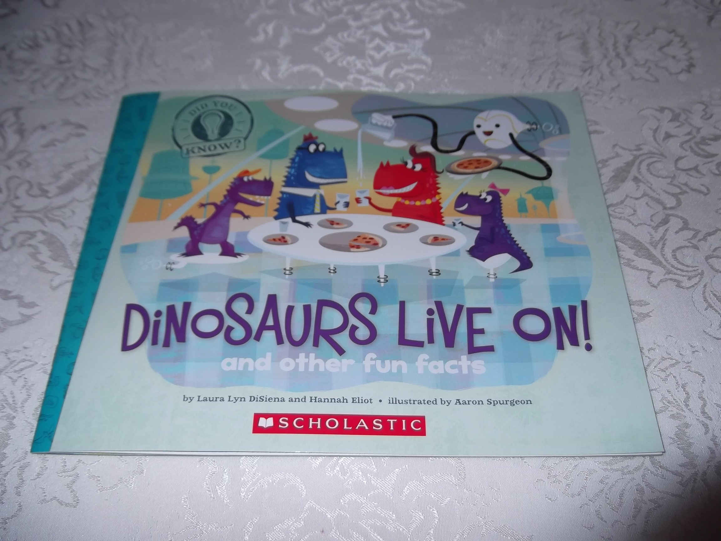 Dinosaurs Live On! and other fun facts Laura Lyn DiSiena Hannah Eliot New SC