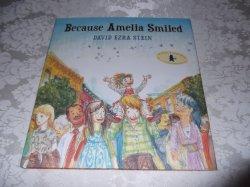 Because Amelia Smiled David Ezra Stein Brand New HC with Dust Jacket