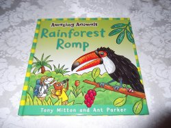 Amazing Animals Rainforest Romp Tony Mitton Ant Parker Brand New HC