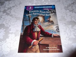 Francis Scott Key's Star-Spangled Banner Monica Kulling Level 3 History Reader
