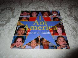 I Am America Charles R. Smith Jr. Very Good HC with Dust Jacket