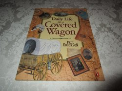 Daily Life in a Covered Wagon Paul Erickson Very Good Softcover