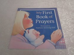 My First Book of Prayers Stephanie McFetridge Britt Brand New SC