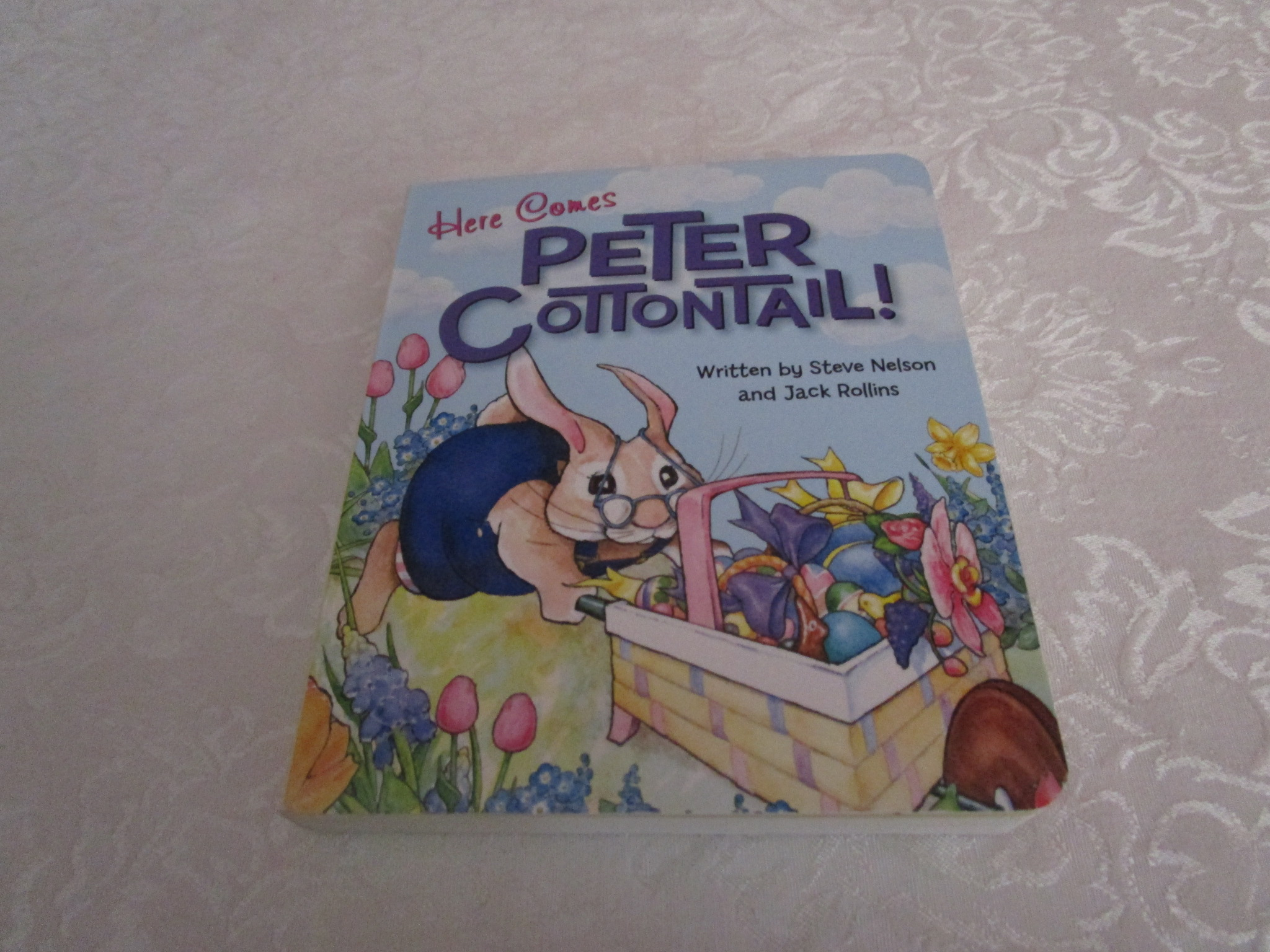 Here Comes Peter Cottontail! Steve Nelson Jack Rollins Brand New Board Book