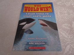 Who Would Win? Killer Whale vs. Great White Shark Jerry Pallotta Brand New SC