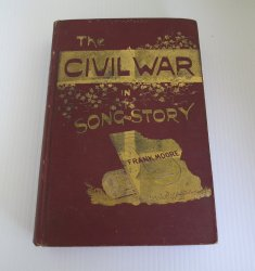 The Civil War in Song and Story, Frank Moore, dated 1889