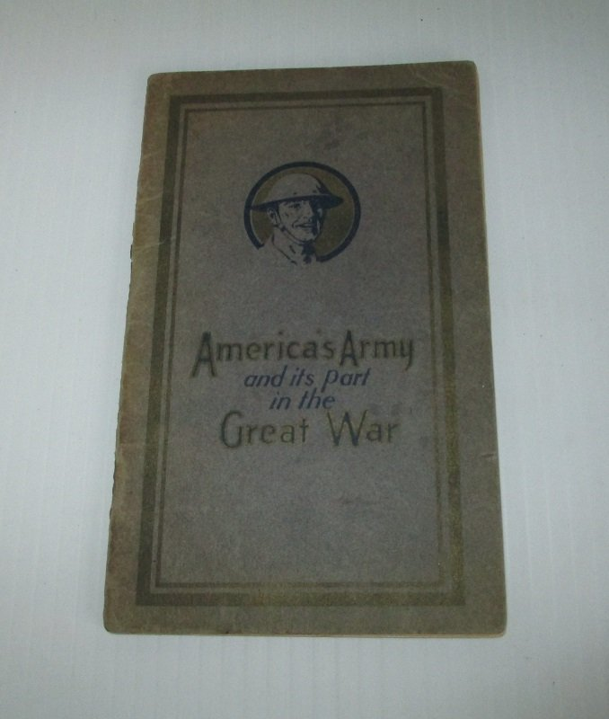 38 page booklet, circa 1920 and titled Americas Army and its part in the Great War. Has a list of notable days in the war's history. Has maps also.