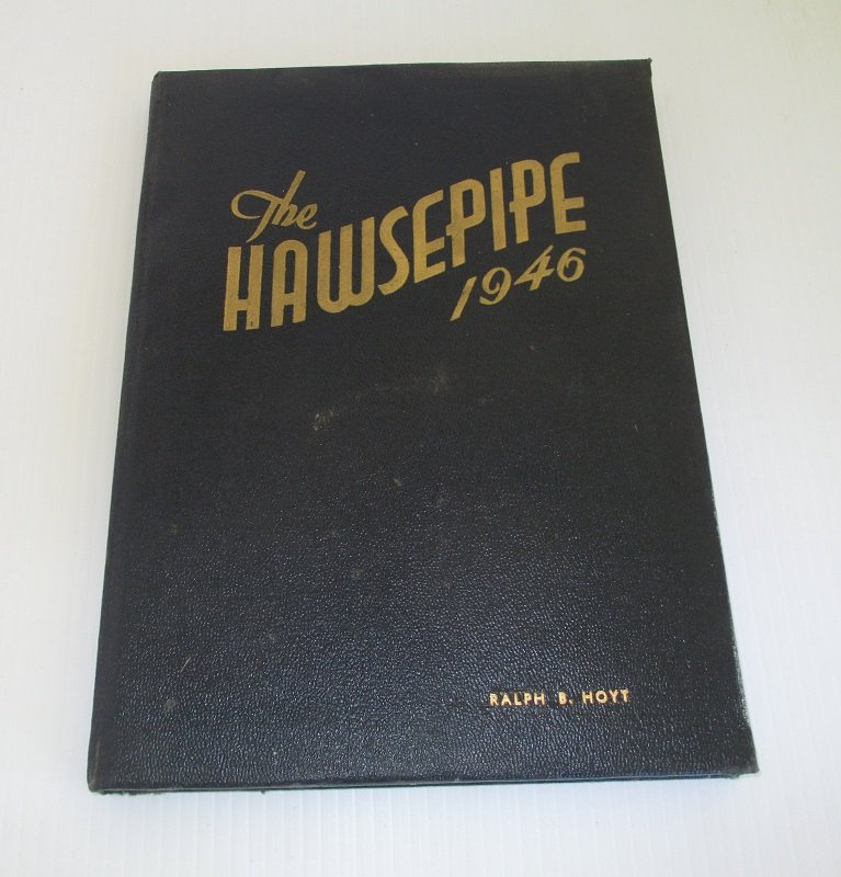 California Maritime Academy 1946 Hawsepipe yearbook. Training ship was The Golden Bear. The CMA was located in Vallejo California.