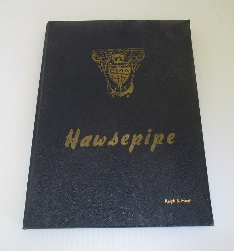 California Maritime Academy 1945 Hawsepipe yearbook. Training ship was The Golden State. The CMA was located in Vallejo California.