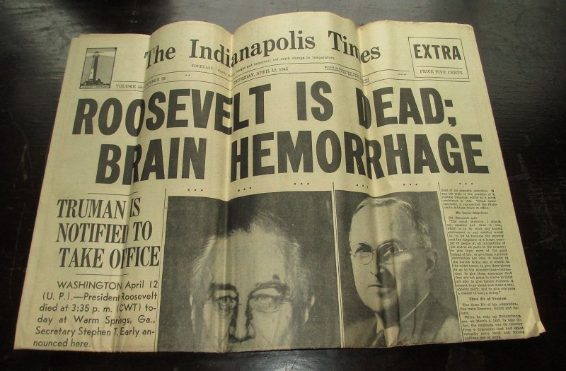 Indianapolis Indiana Times dated April 12, 1945. It announces the death of President Roosevelt during WWII due to a brain hemorrhage.
