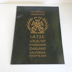 I.A.T.S.E. Local 107 Stagehands Centennial, Oakland CA, 2003