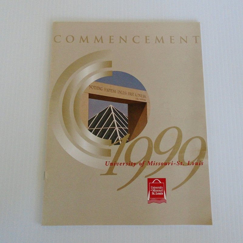 Commencement program for the 1999 graduating class of University of Missouri at St. Louis. 32 pages. Lists students by name and class subject.