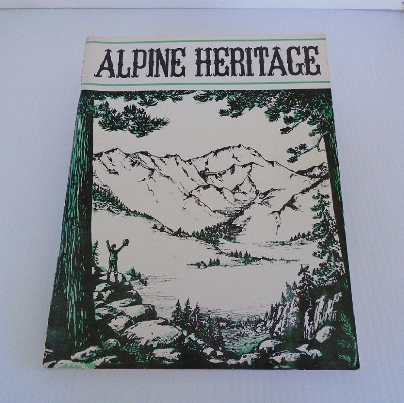 Alpine Heritage, One Hundred Years of History, Recreation, Lore in Alpine County California 1864 to 1964. Pioneers, mining, stage lines, Indians, etc.