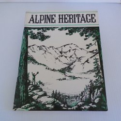 Alpine Heritage, History of Alpine County CA, 1864 - 1964