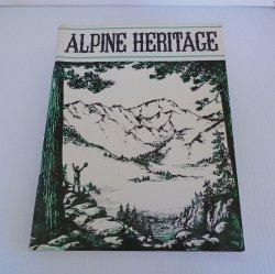 Alpine Heritage, History of Alpine County CA, 1864 - 1964