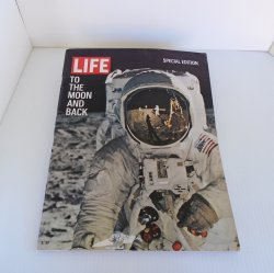 Life Magazine To The Moon and Back Special Edition, 1969
