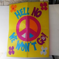 Hell No We Won't Go, Peace Sign Poster, 21x17 Posterboard