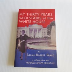 My Thirty Years Backstairs at the White House, Lillian Parks