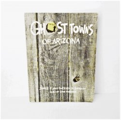 Ghost Towns of Arizona James E and Barbara H Sherman 1st Ed
