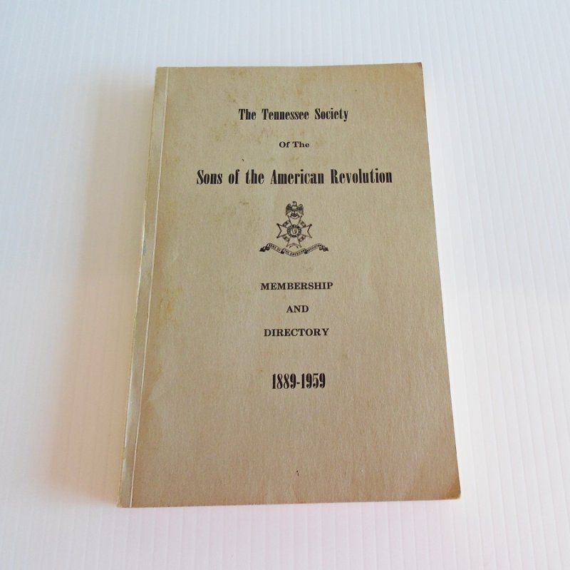 Tennessee Society Sons of the American Revolution 1889 - 1959 Membership and Directory book.