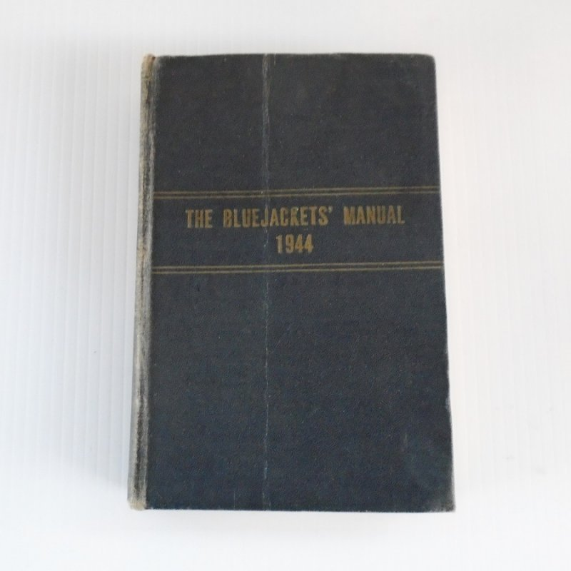 U.S. Navy Bluejackets Manual dated 1944, WWII era. The Bible for Navy personnel with any and all information needed by new enlistees.