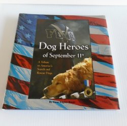 Dog Heroes of Sept 11 Tribute to America's Search Rescue Dog