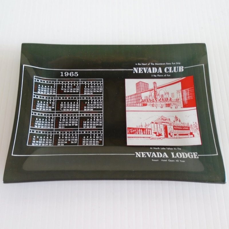 Nevada Club Reno Nevada Lodge Tahoe 1965 calendar plate, possibly ashtray.  Estate purchase.