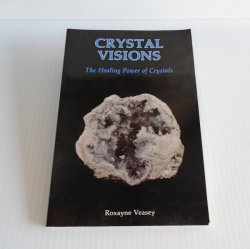 Crystal Visions, Healing Stones for Mind, Body, Spirit Book