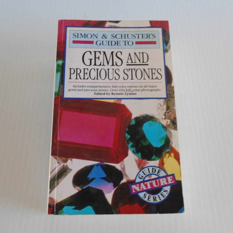 Simon and Schuster nature guide series Guide to Gems and Precious Stones. 450 brilliant photographs, 384 pages.