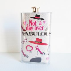 '.Not A Day Over Fabulous Flask .'