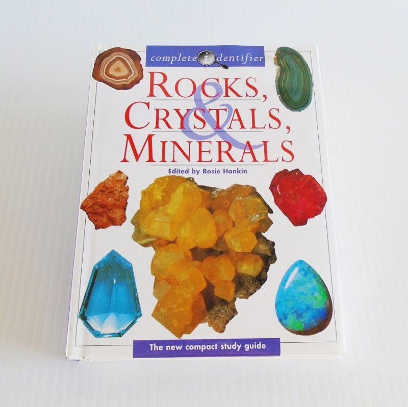 Rocks, Crystal, Minerals complete identifier. Rosie Hankin. 224 pages, hundreds of color photos, indexed. Excellent condition.