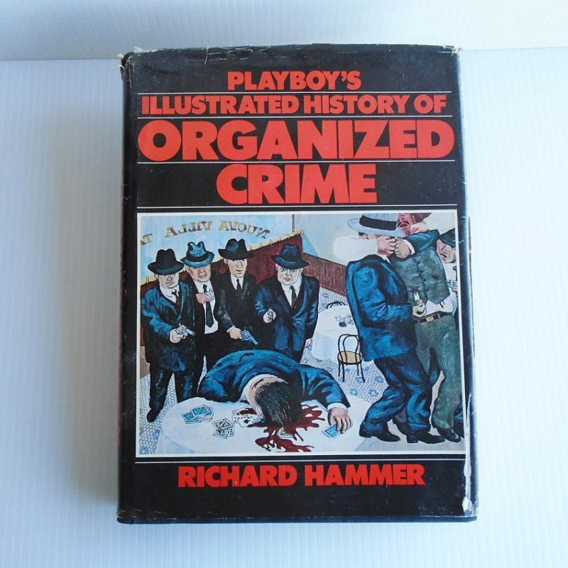 Playboy's Illustrated History of Organized Crime by Richard Hammer. 377 pages, graphically illustrated. Coffee table size.