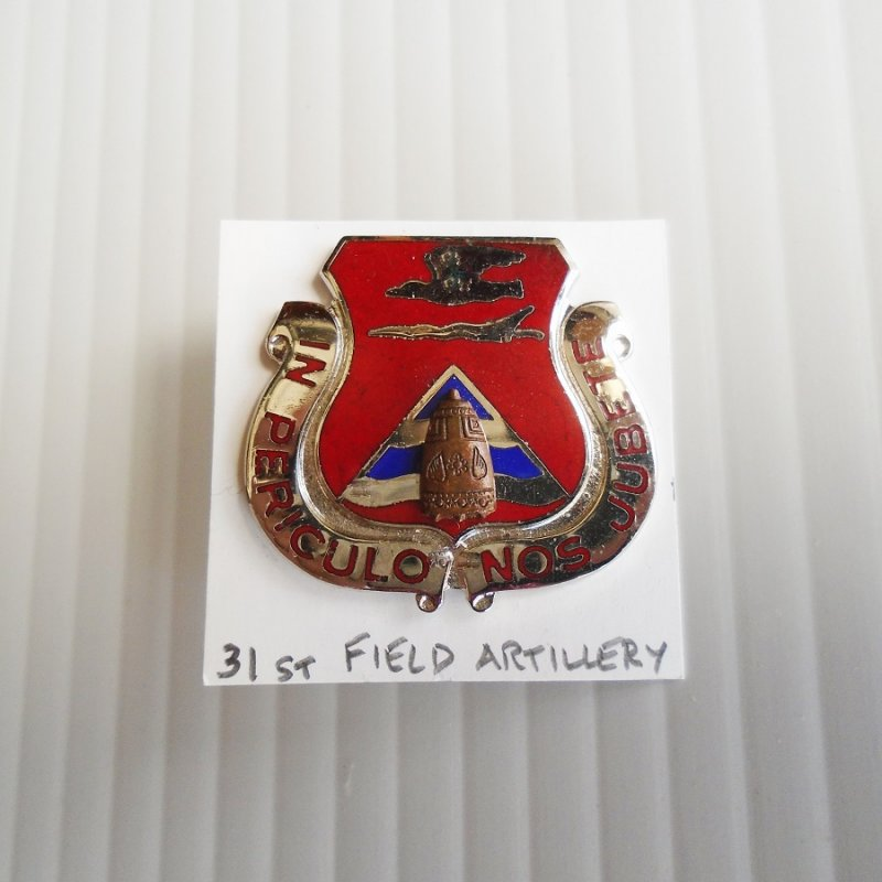31st U.S. Army Field Artillery DUI Insignia Pin. Has motto of