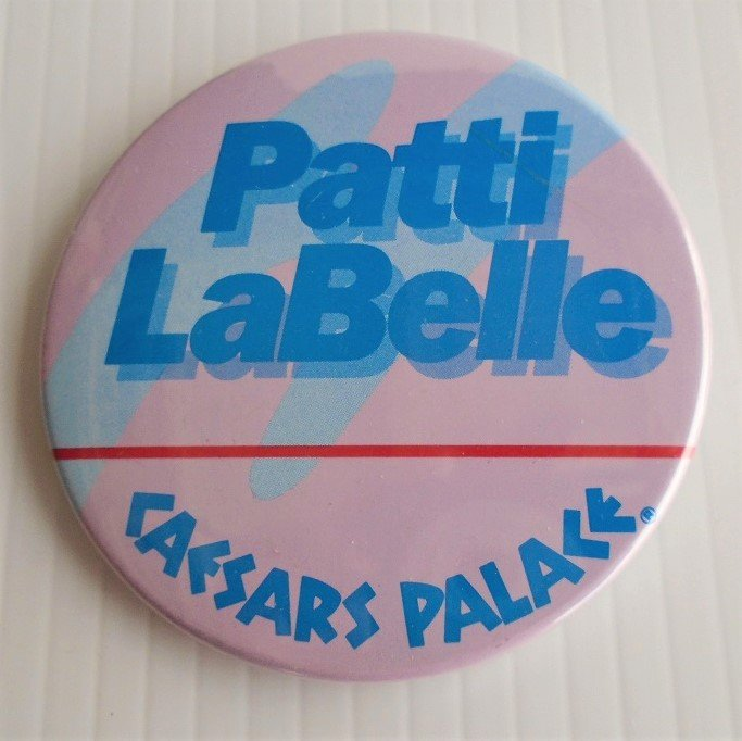 Patti Labelle Caesars Palace Las Vegas pin back button. 3 inches round. 1980s