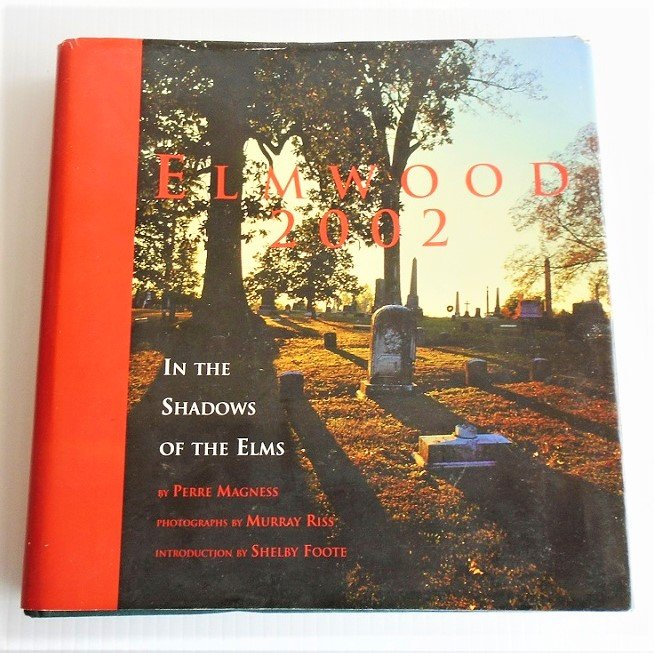 Elmwood Cemetery, Memphis Tennessee. Signed autographed 1st edition. Chronicles history, families, and has index of many buried there.