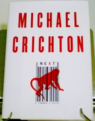 Next by Michael Crichton HC 2006 first edition with DJ