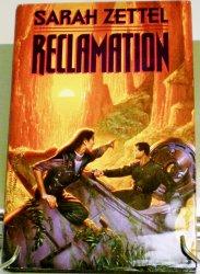 Reclamation by Sarah Zettel HC DJ 1996 Sci-Fi