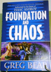Foundation and Chaos, Second Foundation Trilogy by Greg Bear