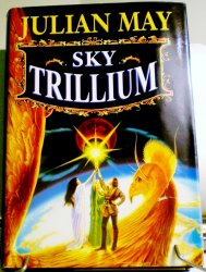 Sky Trillium by Julian May 1996 HC DJ magic talisman