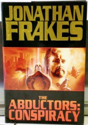 The Abductors: Conspiracy by Jonathan Frakes & Dean Wesley 1st ed