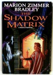 Shadow Matrix by Marion Zimmer Bradley, 1997 Collectors Ed HC DJ Darkover series