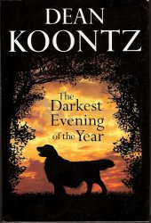 The Darkest Evening of the Year by Dean Koontz First Edition HC DJ