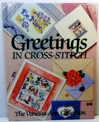 Greetings in Cross Stitch The Vanessa Ann Collection 1988 craft patterns